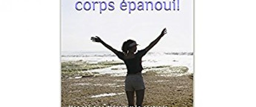 Corps compris, corps épanoui!